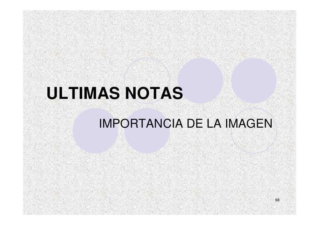 ULTIMAS NOTAS     IMPORTANCIA DE LA IMAGEN                                    68
