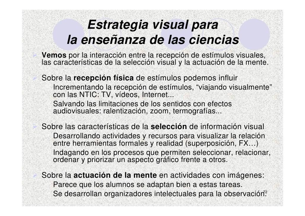 Estrategia visual para        la enseñanza de las ciencias Vemos por la interacción entre la recepción de estímulos visual...