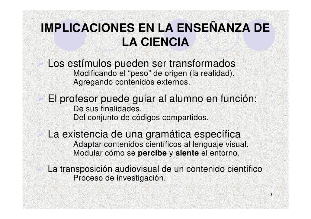 """IMPLICACIONES EN LA ENSEÑANZA DE            LA CIENCIA Los estímulos pueden ser transformados       Modificando el """"peso"""" ..."""