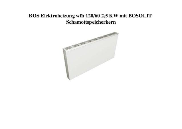 BOS Elektroheizung wfh 120/60 2,5 KW mit BOSOLIT Schamottspeicherkern