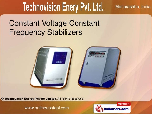 Maharashtra, India     Constant Voltage Constant     Frequency Stabilizers© Technovision Energy Private Limited, All Right...