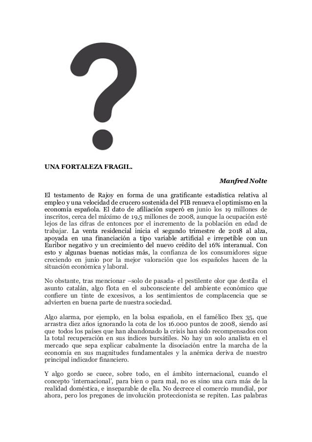 UNA FORTALEZA FRAGIL. Manfred Nolte El testamento de Rajoy en forma de una gratificante estadística relativa al empleo y u...