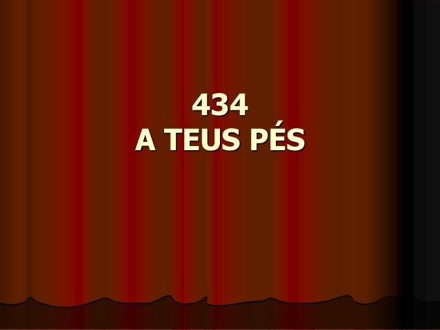 434 A TEUS PÉS