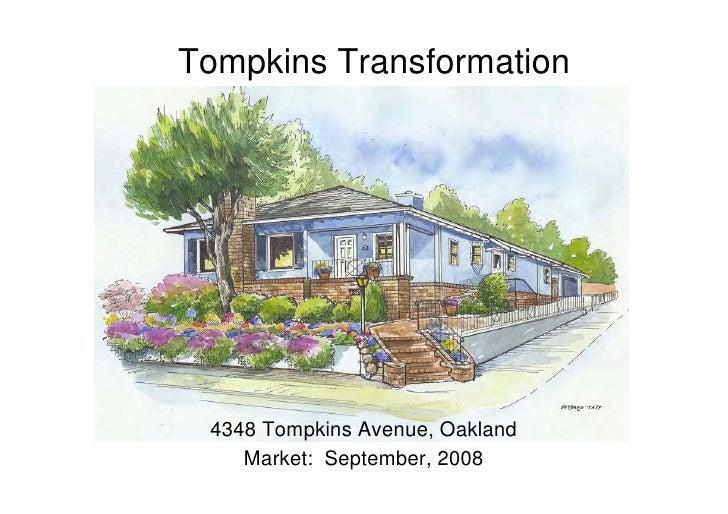 Tompkins Transformation      4348 Tompkins Avenue, Oakland     Market: September, 2008
