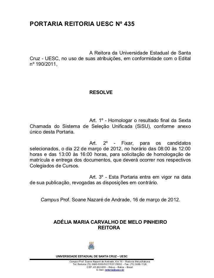 PORTARIA REITORIA UESC Nº 435                         A Reitora da Universidade Estadual de SantaCruz - UESC, no uso de su...