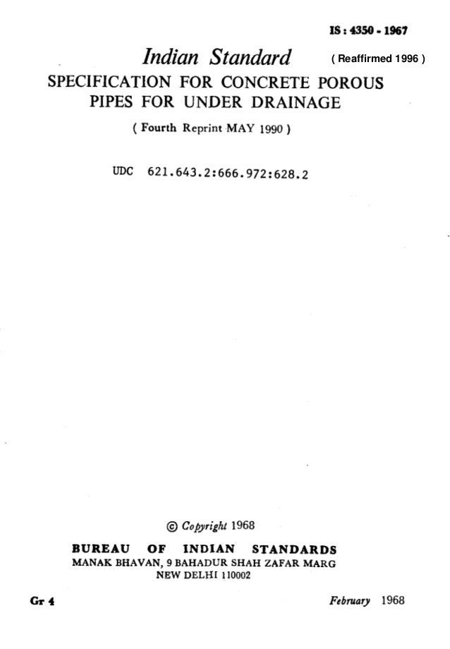 IS : 4350 - 1967 Indian Standard SiECIFICATION FOR CONCRETE POROUS PIPES FOR UNDER DRAINAGE ( Fourth Reprint -MAY 1990 ) U...