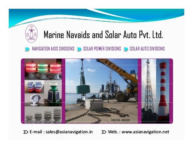 MarineMarine NavaidsNavaids and Solar Auto Pvt. Ltd.and Solar Auto Pvt. Ltd. NAVIGATION AIDS DIVISIONSNAVIGATION AIDS DIVI...