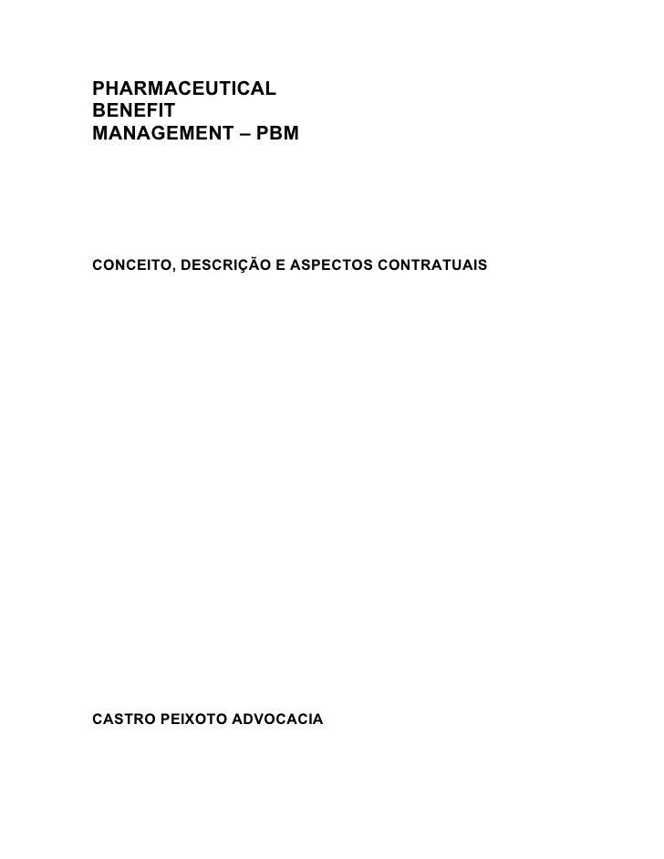PHARMACEUTICAL BENEFIT MANAGEMENT – PBM     CONCEITO, DESCRIÇÃO E ASPECTOS CONTRATUAIS     CASTRO PEIXOTO ADVOCACIA