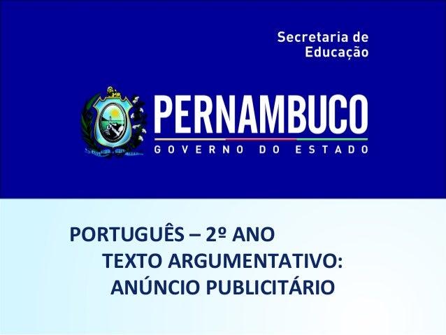PORTUGUÊS – 2º ANO TEXTO ARGUMENTATIVO: ANÚNCIO PUBLICITÁRIO