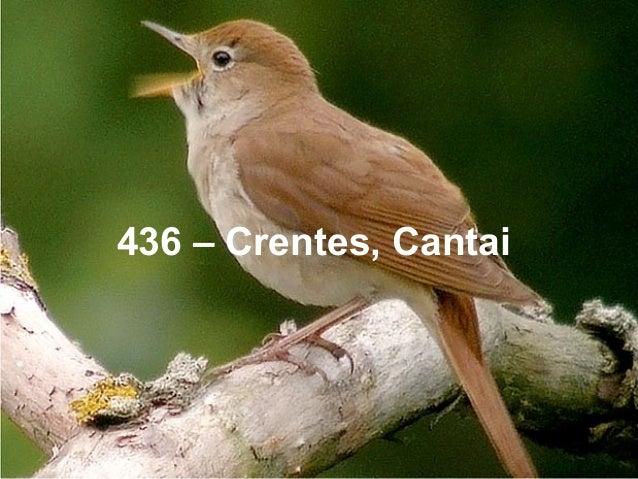 436 – Crentes, Cantai