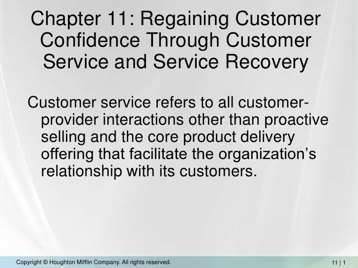 Chapter 11: Regaining Customer Confidence Through Customer Service and Service Recovery<br />Customer service refers to al...