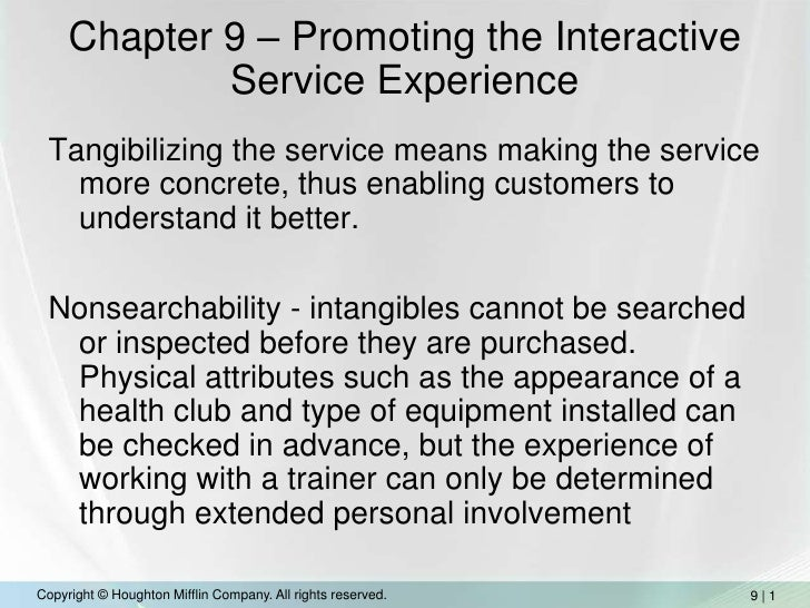 Chapter 9 – Promoting the Interactive Service Experience<br />Tangibilizing the service means making the service more conc...