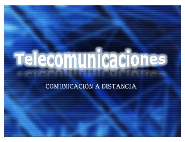 COMUNICACIÓN A DISTANCIA