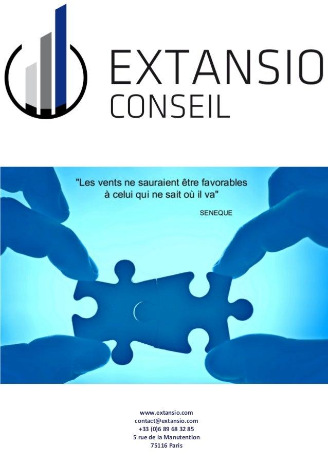 www.extansio.com contact@extansio.com +33 (0)6 89 68 32 85 5 rue de la Manutention 75116 Paris