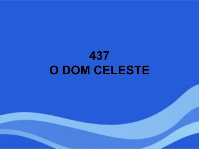 437 O DOM CELESTE