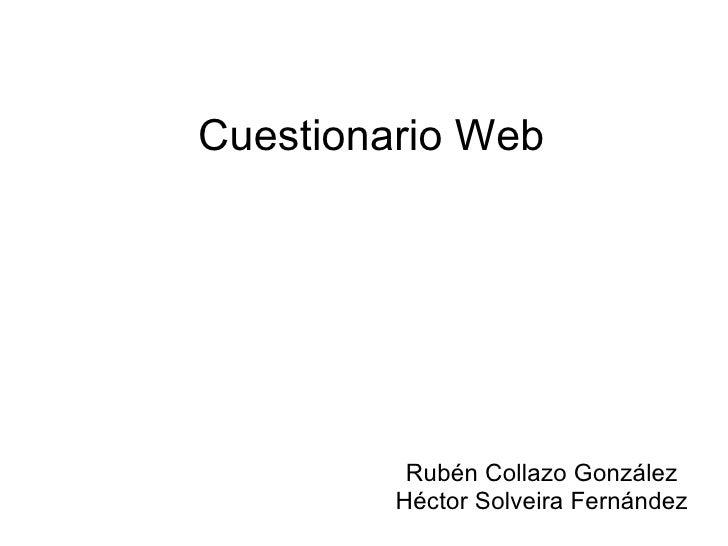Cuestionario Web Rubén Collazo González Héctor Solveira Fernández