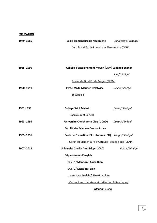 2 FORMATION 1979- 1985 Ecole élémentaire de Nguéniène Nguéniène/ Sénégal Certificat d'étude Primaire et Elémentaire (CEPE)...