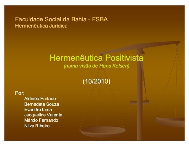 Faculdade Social da BahiaFaculdade Social da Bahia -- FSBAFSBA Hermenêutica JurídicaHermenêutica Jurídica Hermenêutica Pos...