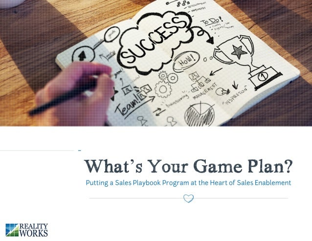 What's Your Game Plan? Putting a Sales Playbook Program at the Heart of Sales Enablement