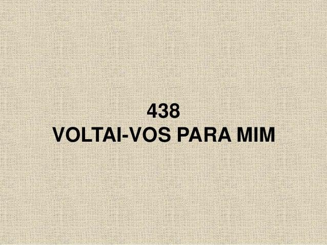 438 VOLTAI-VOS PARA MIM