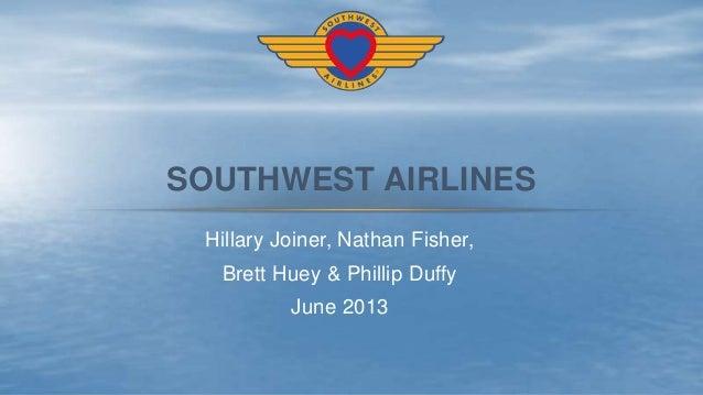 Hillary Joiner, Nathan Fisher,Brett Huey & Phillip DuffyJune 2013SOUTHWEST AIRLINES