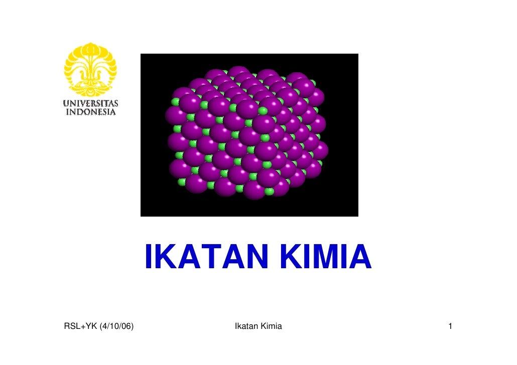 IKATAN KIMIARSL+YK (4/10/06)       Ikatan Kimia   1