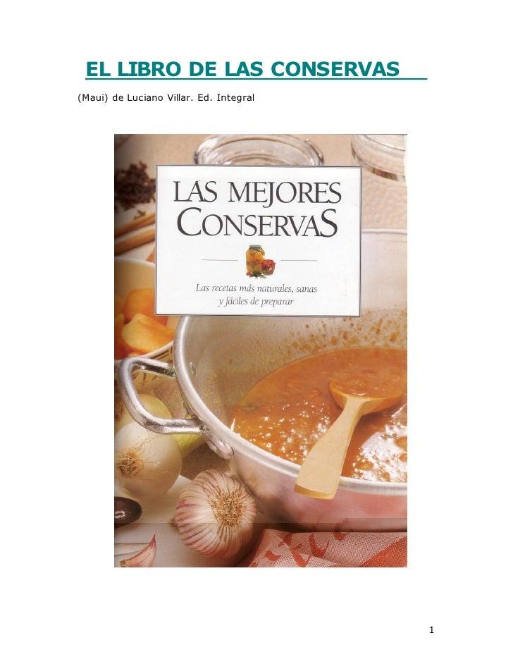 EL LIBRO DE LAS CONSERVAS(Maui) de Luciano Villar. Ed. Integral                                         1