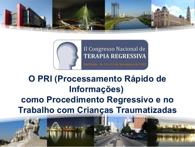 O PRI (Processamento Rápido de Informações) como Procedimento Regressivo e no Trabalho com Crianças Traumatizadas