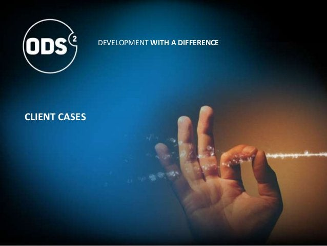 CLIENT CASES DEVELOPMENT WITH A DIFFERENCE