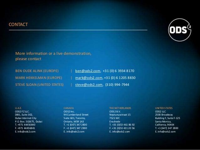 U.A.E. ODS2 FZ LLC. DIB1, Suite 302, Dubai Internet City P.O. Box. 502675, Dubai T. +971 44456840 F. +971 44456841 E. info...