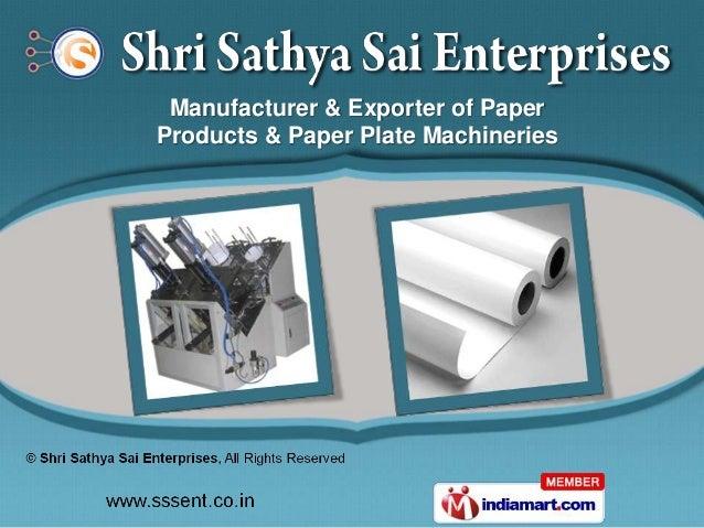 Manufacturer \u0026 Exporter of PaperProducts \u0026 Paper Plate Machineries ...  sc 1 st  SlideShare & Paper Plate Making Machines \u0026 Products by Shri Sathya Sai Enterprises\u2026