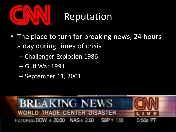 Reputation<br />The place to turn for breaking news, 24 hours a day during times of crisis<br />Challenger Explosion 1986<...