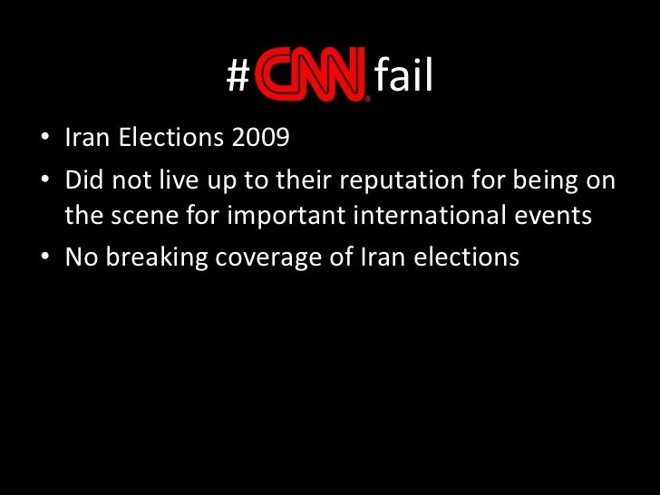 #           fail<br />Iran Elections 2009<br />Did not live up to their reputation for being on the scene for important in...