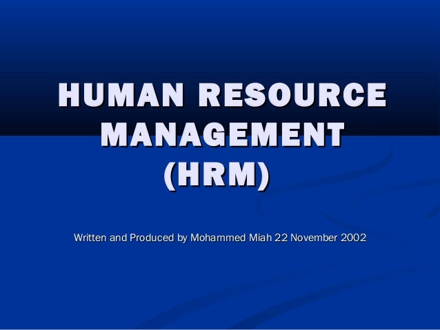 basics of hrm Human resource management is important to all managers despite their various functions because of the following reasons-hire the right person for the job.