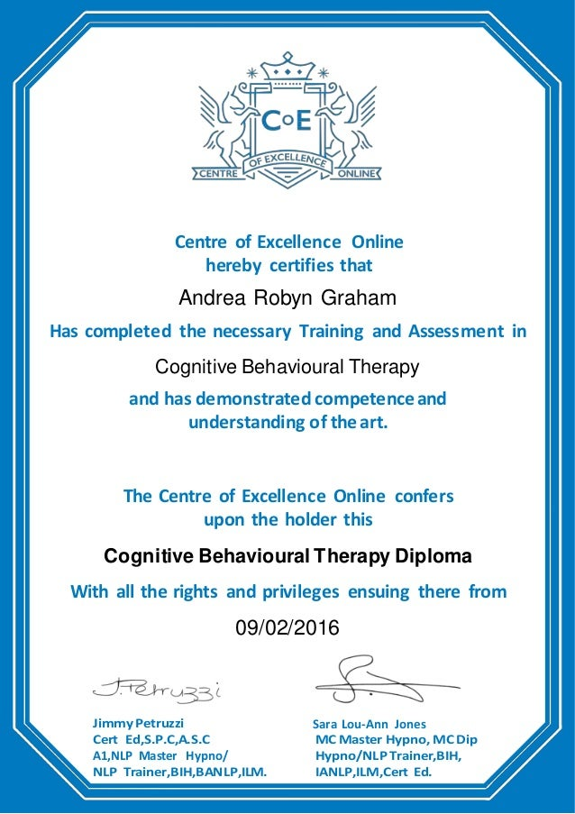 Centre of Excellence Online hereby certifies that Andrea Robyn Graham Has completed the necessary Training and Assessment ...