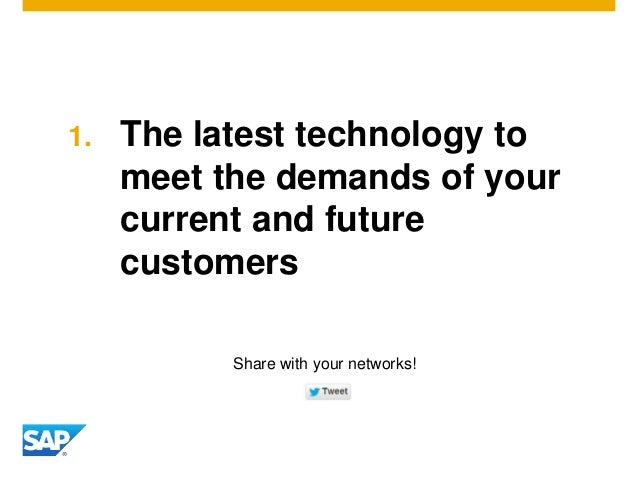 1. The latest technology to meet the demands of your current and future customers Share with your networks!