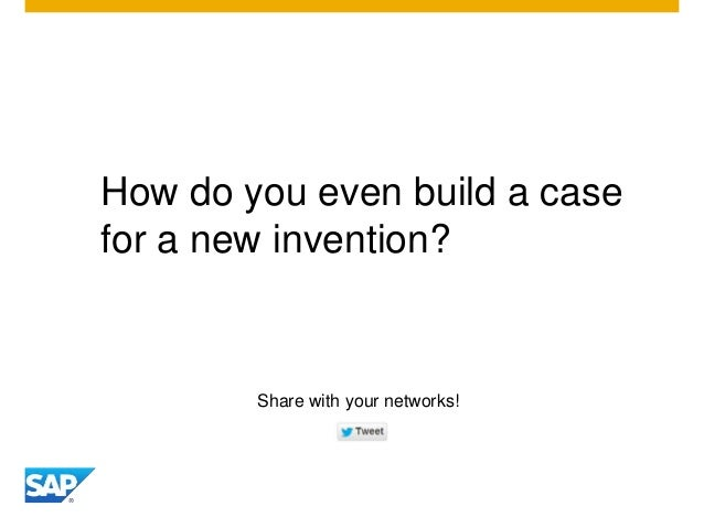 How do you even build a case for a new invention? Share with your networks!