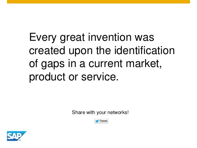 Every great invention was created upon the identification of gaps in a current market, product or service. Share with your...