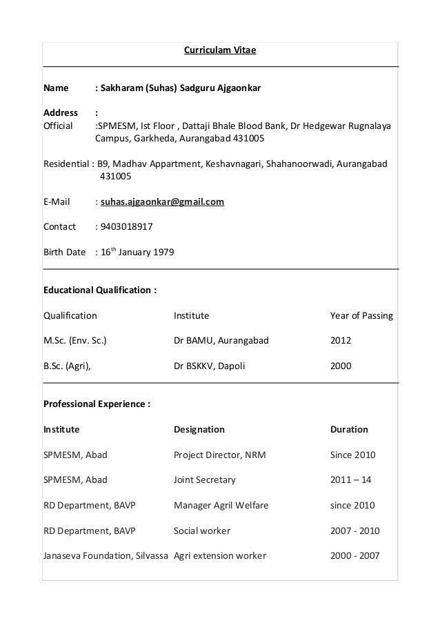 Curriculam Vitae Name : Sakharam (Suhas) Sadguru Ajgaonkar Address : Official :SPMESM, Ist Floor , Dattaji Bhale Blood Ban...