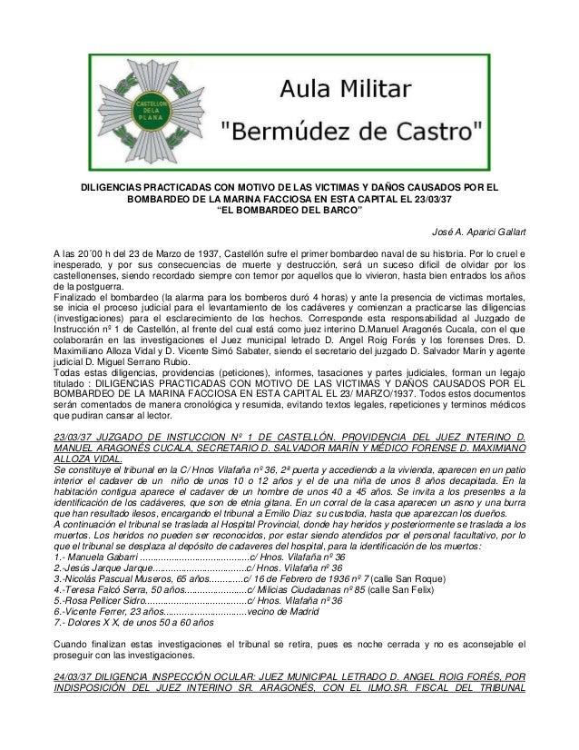 DILIGENCIAS PRACTICADAS CON MOTIVO DE LAS VICTIMAS Y DAÑOS CAUSADOS POR EL BOMBARDEO DE LA MARINA FACCIOSA EN ESTA CAPITAL...