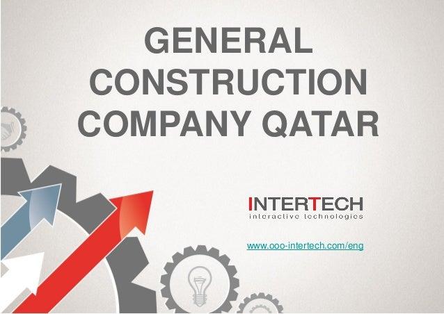 GENERAL CONSTRUCTION COMPANY QATAR www.ooo-intertech.com/eng