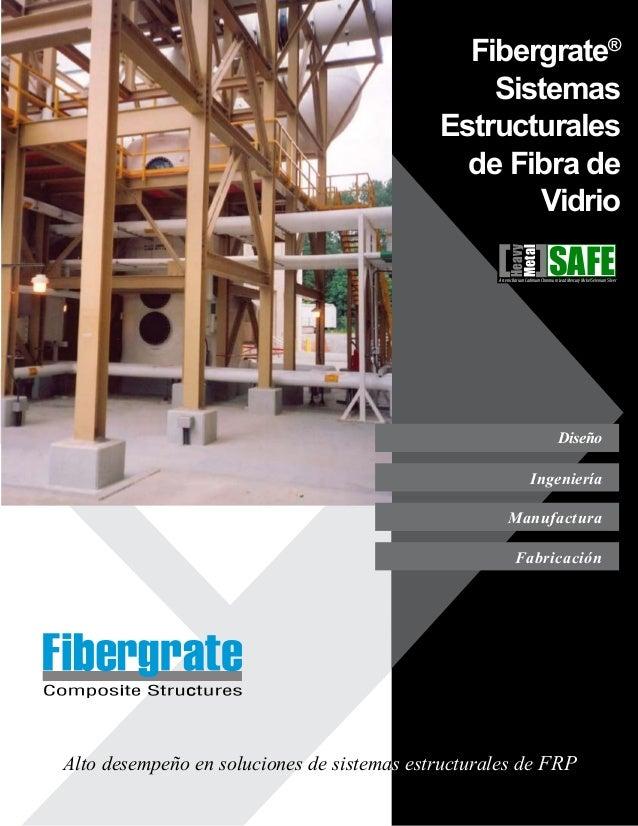 Alto desempeño en soluciones de sistemas estructurales de FRP  Fabricación Fibergrate® Sistemas Estructurales de Fibra de...