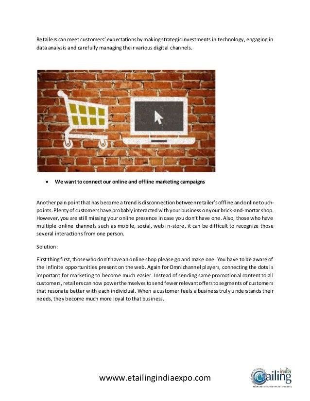 wwww.etailingindiaexpo.com Retailerscanmeetcustomers'expectationsbymakingstrategicinvestments in technology, engaging in d...
