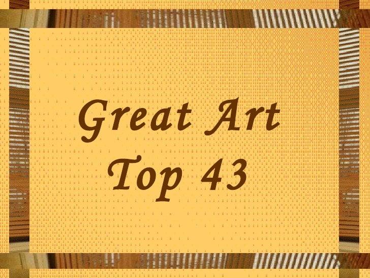 Great Art Top 43