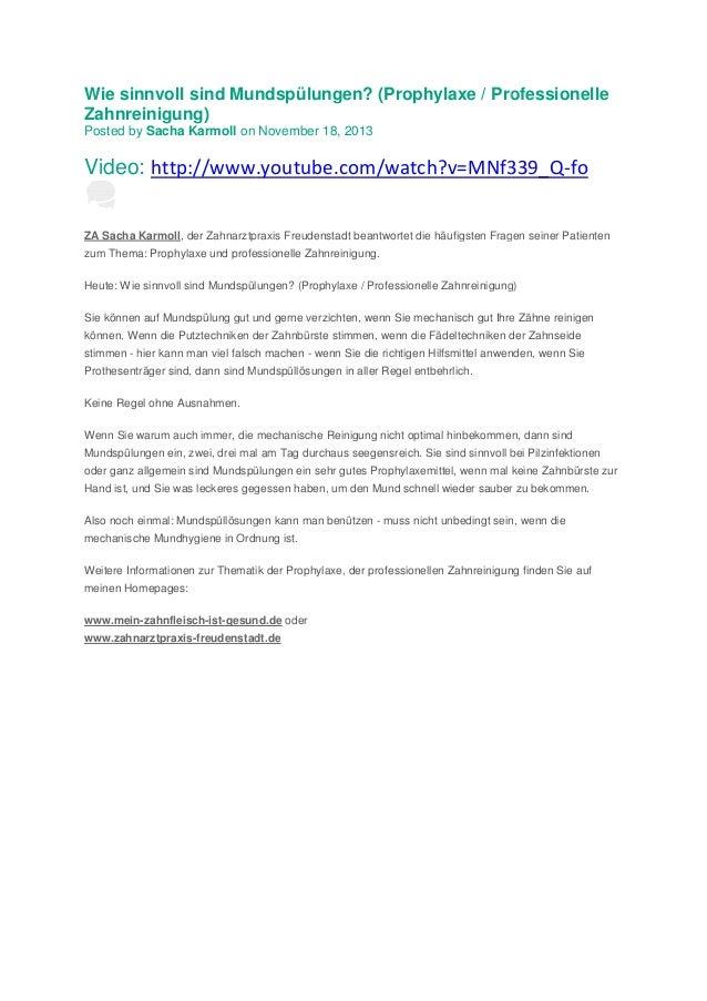 Wie sinnvoll sind Mundspülungen? (Prophylaxe / Professionelle Zahnreinigung) Posted by Sacha Karmoll on November 18, 2013 ...