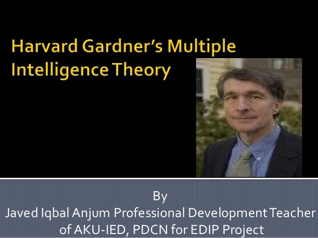 garners theory He was the first who introduced the multiple intelligences theory to the society (gardner, 1983) the concept of gardner's theory partially comes from his experience in working with people who are not supported in physically, even mentally (gardner) for example, he found some autistic children have an exceptional musical and mathematical.