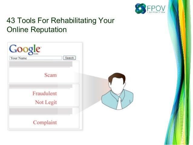 43 Tools For Rehabilitating YourOnline Reputation