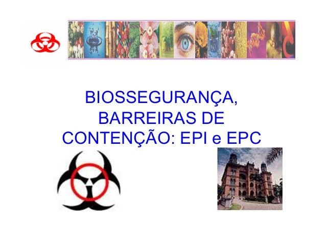 BIOSSEGURANÇA,   BARREIRAS DECONTENÇÃO: EPI e EPC