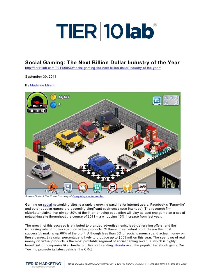 Social Gaming: The Next Billion Dollar Industry of the Yearhttp://tier10lab.com/2011/09/30/social-gaming-the-next-billion...