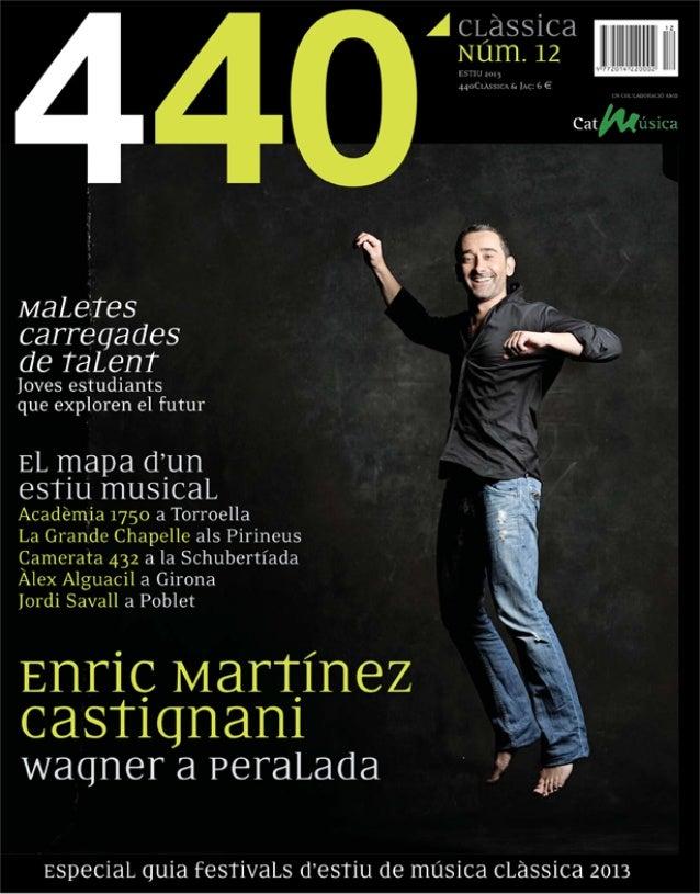 DEL 13 DE JULIOL AL 17 D'AGOST PERALADA (L'ALT EMPORDÀ) Festival Castell de Peralada CONCERTS: 21 PREUS: De 20 a 200 euros...